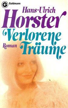 HORSTER, HANS - ULRICH - Verlorene Träume [antikvár]