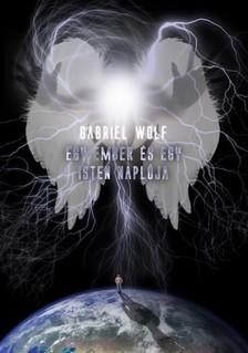 Gabriel Wolf - Egy ember és egy isten naplója  [eKönyv: epub, mobi]