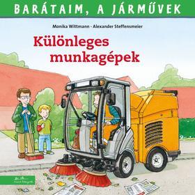 Monika Wittmann - Barátaim, a járművek 6. – Különleges munkagépek