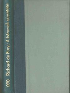 Bury, Richard De - Philobiblon [antikvár]