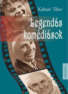 Kalmár Tibor - Legendás komédiások [antikvár]