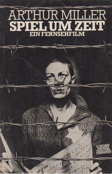 Arthur Miller - Speil um Zeit [antikvár]