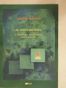 Gáspár László - Az iskolakérdés [antikvár]