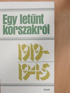Borsányi György - Egy letűnt korszakról 1919-1945 [antikvár]