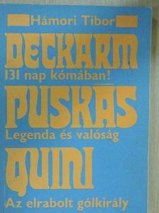 Hámori Tibor - Deckarm/Puskás/Quini [antikvár]