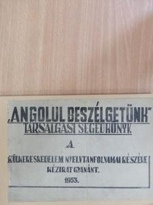 """Bálint András - """"Angolul beszélgetünk"""" társalgási segédkönyv [antikvár]"""