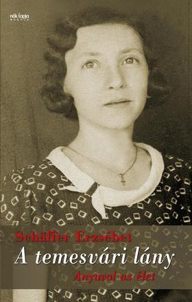 Schäffer Erzsébet - A temesvári lány