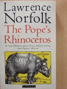 Lawrence Norfolk - The Pope's Rhinoceros [antikvár]
