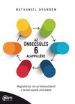 Nathaniel Branden - Az önbecsülés 6 alappillére - Meghatározó mű az önbecsülésről a terület vezető úttörőjétől [eKönyv: epub, mobi]