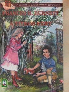 Frances Hodgson Burnett - A titkos kert [antikvár]
