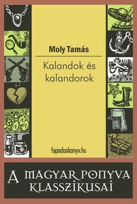 Moly Tamás - Kalandok és kalandorok [eKönyv: epub, mobi]