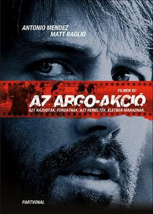 ANTONIO MENDEZ, MATT BAGLIO - Az Argo-akció