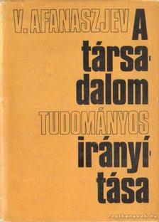 Afanaszjev, V. - A társadalom tudományos irányítása [antikvár]
