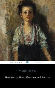 Mark Twain - Huckleberry Finns Abenteuer und Fahrten [eKönyv: epub, mobi]