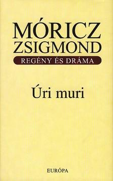 MÓRICZ ZSIGMOND - ÚRI MURI /REGÉNY ÉS DRÁMA/