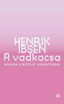 Henrik, Ibsen - A vadkacsa