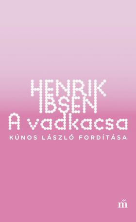 Henrik Ibsen - A vadkacsa