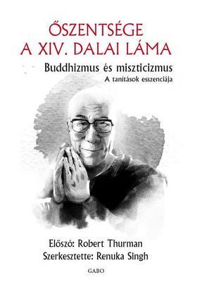 Őszentsége a Dalai Láma - Buddhizmus és miszticizmus - A tanítások esszenciája