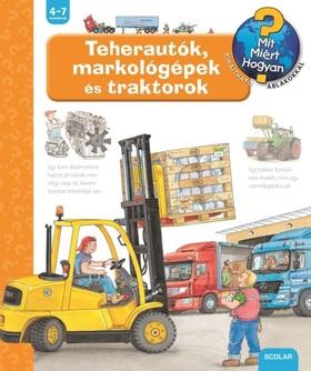 Andrea Erne - Teherautók, markológépek és traktorok - Mit? Miért Hogyan?