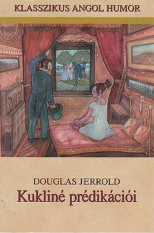 Jerrold, Douglas - Kukliné prédikációi [antikvár]