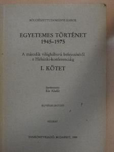 Gazdag Ferenc - Egyetemes történet 1945-1975 I. [antikvár]