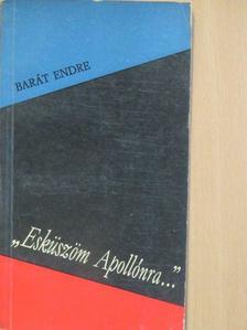 """Barát Endre - """"Esküszöm Apollónra..."""" [antikvár]"""