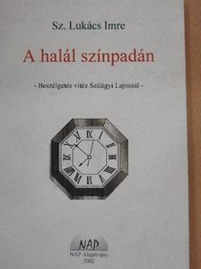 Sz. Lukács Imre - A halál színpadán [antikvár]