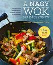 Naomi Imatome-Yun - A nagy wok szakácskönyv