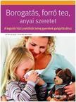 Borogatás, forró tea, anyai szeretet - A legjobb házi praktikák beteg gyerekek gyógyításához