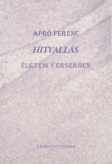 Apró Ferenc - Hitvallás [antikvár]