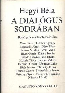 Hegyi Béla - A dialógus sodrában [antikvár]