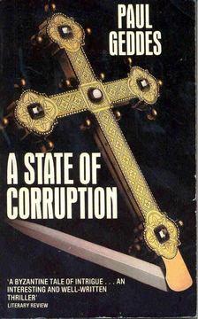 GEDDES, PAUL - A State of Corruption [antikvár]