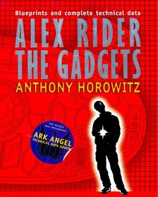 Anthony Horowitz - Alex Rider the Gadgets - Blueprints and Complete Technical Data [antikvár]