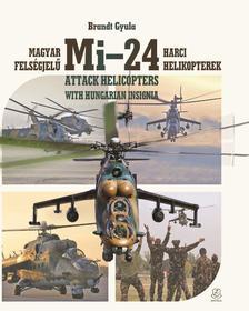 Brandt Gyula - Magyar felségjelű Mi-24 harci helikopterek
