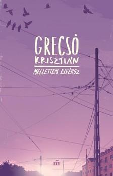 GRECSÓ KRISZTIÁN - Mellettem elférsz [eKönyv: epub, mobi]