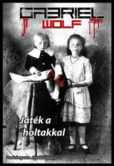 Gabriel Wolf - Játék a holtakkal  [eKönyv: epub, mobi]