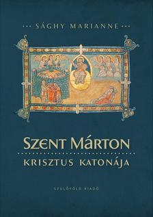 Sághy Marianne - Szent Márton, Krisztus katonája