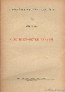 RÉTI LÁSZLÓ - A Bethlen-Peyer paktum [antikvár]