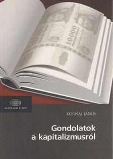 Kornai János - Gondolatok a kapitalizmusról [antikvár]