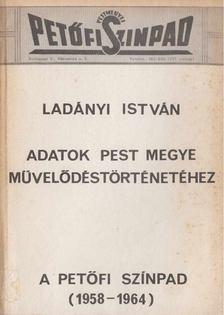 Ladányi István - Adatok Pest megye művelődéstörténetéhez [antikvár]
