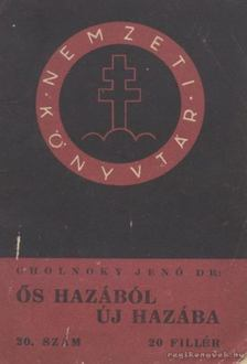 Cholnoky Jenő - Ős hazából új hazába [antikvár]