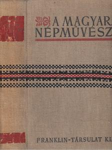 Ortutay Gyula - A magyar népművészet 1. kötet [antikvár]