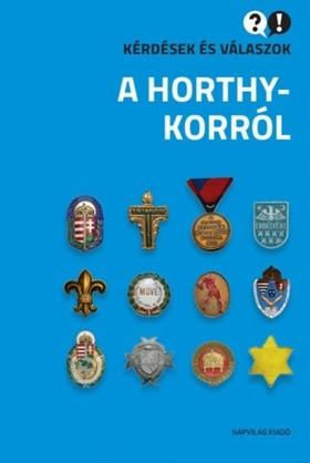 Balázs Egry Gábor-Ignácz Károly-Konok Péter-Sipos - Kérdések és válaszok a Horthy-korról  [eKönyv: epub, mobi]
