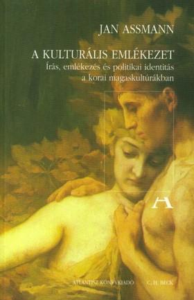 Jan Assmann - A kulturális emlékezet