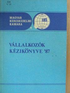 Dr. Kiss Zoltán - Vállalkozók kézikönyve '87 [antikvár]