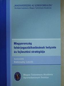 Babinszky László - Magyarország fehérjegazdálkodásának helyzete és fejlesztési stratégiája (dedikált példány) [antikvár]