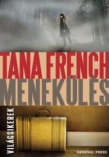 Tana French - Menekülés