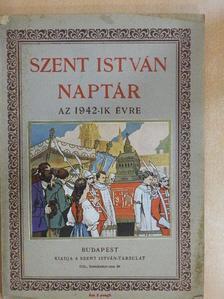 Balanyi György - Szent István Naptár az 1942-ik évre [antikvár]