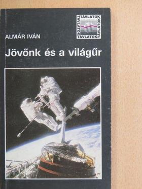Almár Iván - Jövőnk és a világűr [antikvár]