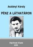 Aszlányi Károly - Pénz a láthatáron [eKönyv: epub, mobi]